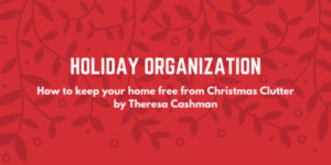 Keeping Your Home Organized Over the Holidays