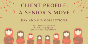 Client Profile: A Senior's Move: Ray and His Collections